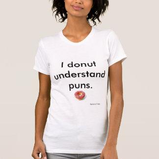 """""""Ich Krapfen verstehe Wortspiele"""" T - Shirt"""