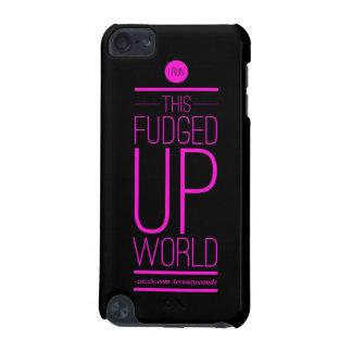 Ich lasse dieses Fusged herauf Welt laufen iPod Touch 5G Hülle