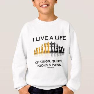 Ich lebe ein Leben von Königen, von Queens, von Sweatshirt