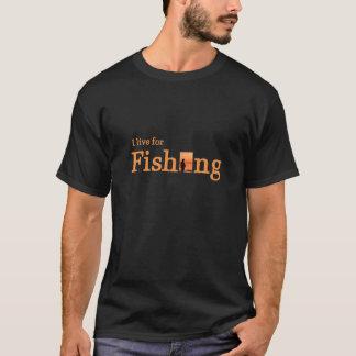 Ich lebe für die Fischerei T-Shirt