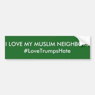 """""""Ich Liebe meine moslemischen Nachbar-"""" Autoaufkleber"""