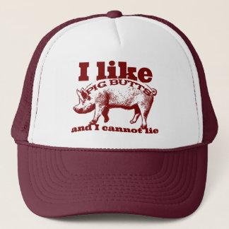 Ich mag Schwein-Hintern Speck und alle Truckerkappe
