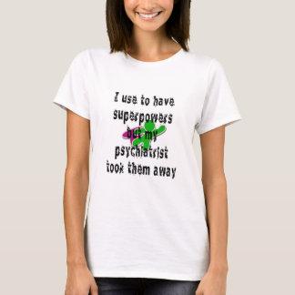Ich pflege, um Supermächte zu haben T-Shirt