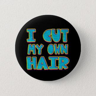 Ich schnitt mein eigenes Haar Runder Button 5,1 Cm