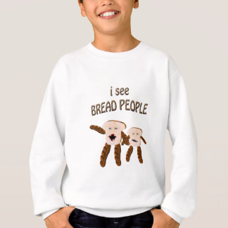 Ich sehe Brotleute Sweatshirt