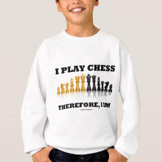Ich spiele Schach deshalb, ich bin (Schach-Set) Sweatshirt