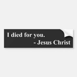 Ich starb für Sie. Jesus Christus Autoaufkleber