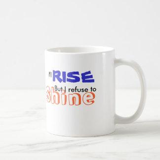 Ich steige, aber ich lehne ab zu glänzen kaffeetasse