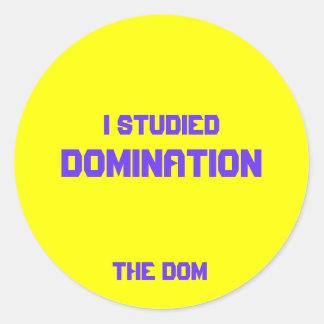 Ich studierte, Herrschaft, die Dom Runder Aufkleber