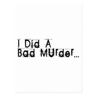Ich tat einen schlechten Mord Postkarte