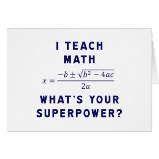 Ich unterrichte Mathe, was Ihre Supermacht ist? Grußkarte