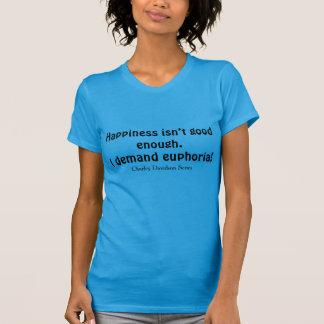Ich verlange Euphorie! T-Shirt