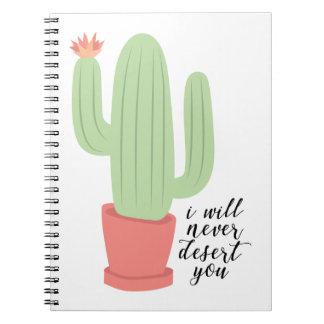 Ich verlasse Sie nie Kaktus-Notizbuch Spiral Notizblock