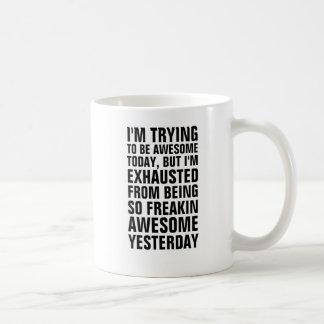 Ich versuche, fantastischer heutiger Tag zu sein, Kaffeetasse