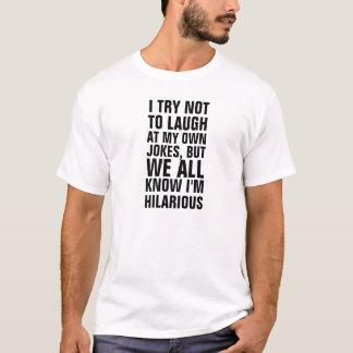 Ich versuche, nicht an meinen eigenen Witzen, aber T-Shirt