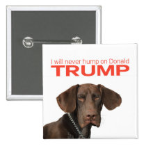 Ich werde nie Buckel auf Donald Trump! Quadratischer Button 5,1 Cm