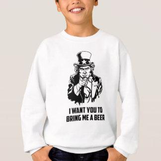 Ich will Sie, um mir ein Bier zu holen Sweatshirt