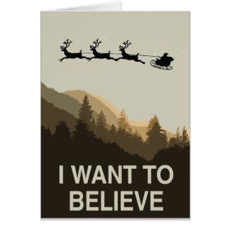 Ich will, um an Weihnachten zu glauben Karte