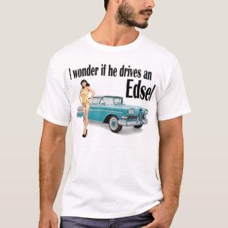 Ich wundere mich, wenn er ein Edsel 2 fährt T-Shirt