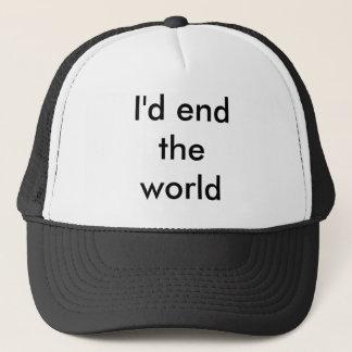 Ich würde die Welt beenden Truckerkappe