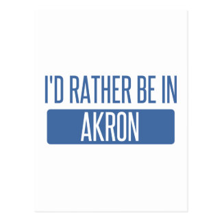 Ich würde eher in Akron sein Postkarte