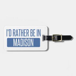 Ich würde eher in Madison WI sein Gepäckanhänger