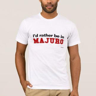 Ich würde eher in Majuro sein T-Shirt