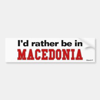 Ich würde eher in Mazedonien sein Autoaufkleber