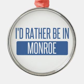 Ich würde eher in Monroe sein Silbernes Ornament