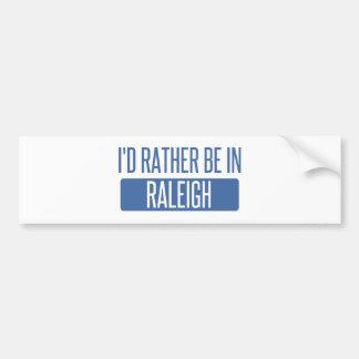 Ich würde eher in Raleigh sein Autoaufkleber
