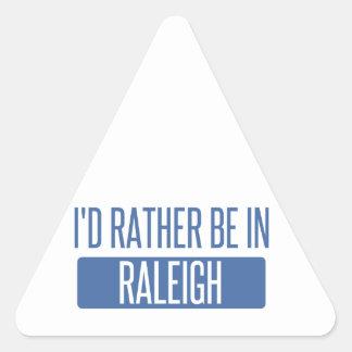 Ich würde eher in Raleigh sein Dreieckiger Aufkleber