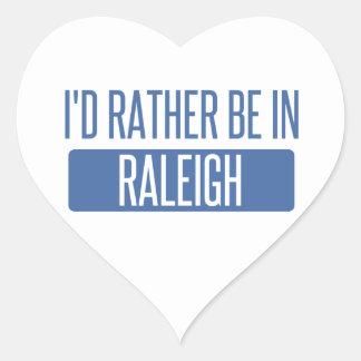 Ich würde eher in Raleigh sein Herz-Aufkleber