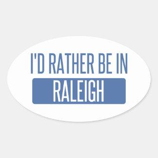 Ich würde eher in Raleigh sein Ovaler Aufkleber
