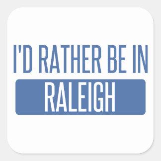Ich würde eher in Raleigh sein Quadratischer Aufkleber