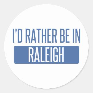 Ich würde eher in Raleigh sein Runder Aufkleber