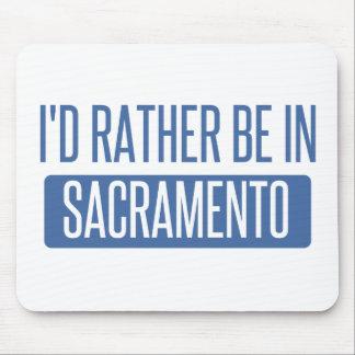 Ich würde eher in Sacramento sein Mousepad