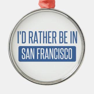 Ich würde eher in San Francisco sein Silbernes Ornament