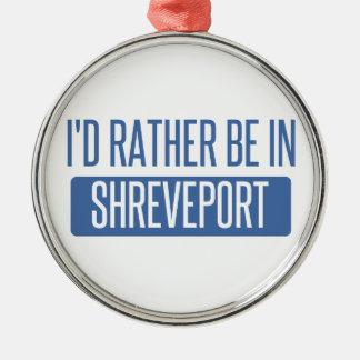 Ich würde eher in Shreveport sein Silbernes Ornament