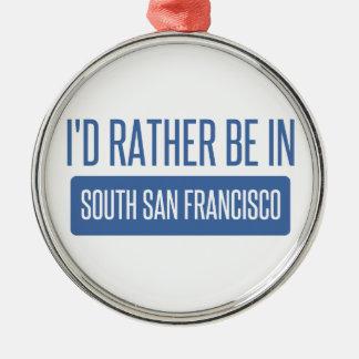 Ich würde eher in Südsan francisco sein Silbernes Ornament