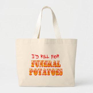 Ich würde für Begräbnis- Kartoffeln töten Taschen