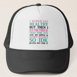 Ich würde gesundes aber… essen truckerkappe