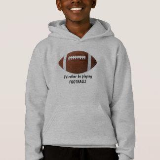 Ich würde vielmehr Fußball spielen! Der Hoodie des