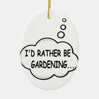 Ich würde vielmehr im Garten arbeiten Keramik Ornament