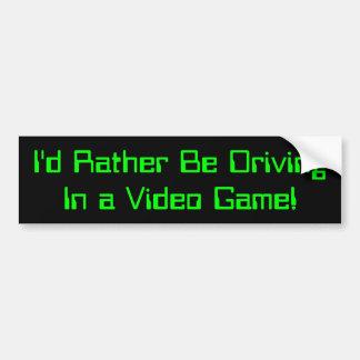 Ich würde vielmehr in ein Videospiel fahren Autoaufkleber