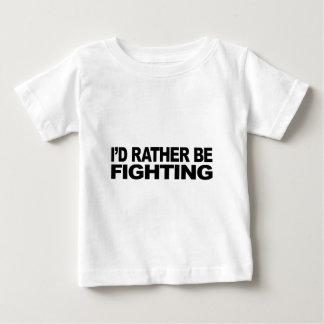 Ich würde vielmehr kämpfen baby t-shirt
