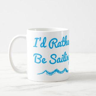 Ich würde vielmehr Tasse segeln