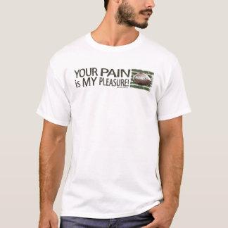 Ihre Schmerz sind mein Vergnügen! T - Shirt