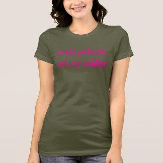 Im der mein Soldat seiner princessHes T-Shirt