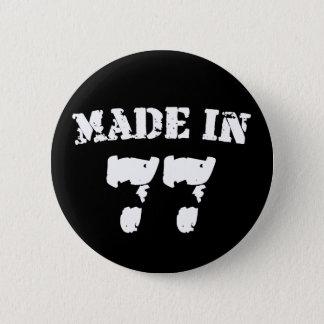 Im Jahre 1977 gemacht Runder Button 5,1 Cm