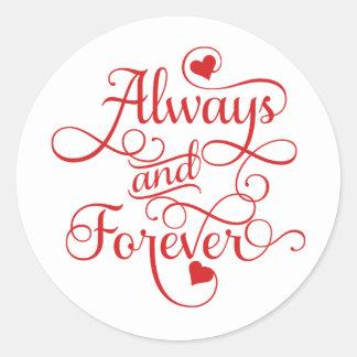 Immer und für immer, Wedding oder Valentinstag Runder Aufkleber